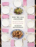 You're All Invited: Margot's Recipes for Entertaining
