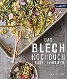 Das Blechkochbuch: 1 Blech - 50 Rezepte
