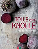 Tolle rote Knolle: Rote Beete
