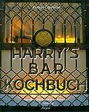 Harry's Bar. Die schönsten Rezepte aus dem legendären Restaurant in Venedig