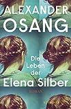 Die Leben der Elena Silber: Roman