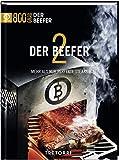 Der Beefer - Bd. 2: Mehr als nur perfekte Steaks