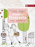 Ducasse Desserts: einfach, gesund und gut (Ducasse Nature)