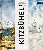 Zu Gast in Kitzbühel: Sehnsuchtsorte, Originalrezepte und Geheimtipps