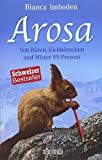 Arosa: Von Bären, Eichhörnchen und Mister 99-Prozent