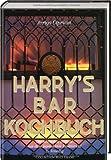 Harrys Bar Kochbuch. Die schönsten Rezepte aus dem legendären Restaurant in Venedig