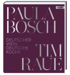 Deutscher Wein und Deutsche Küche Paula Bosch / Tim Raue